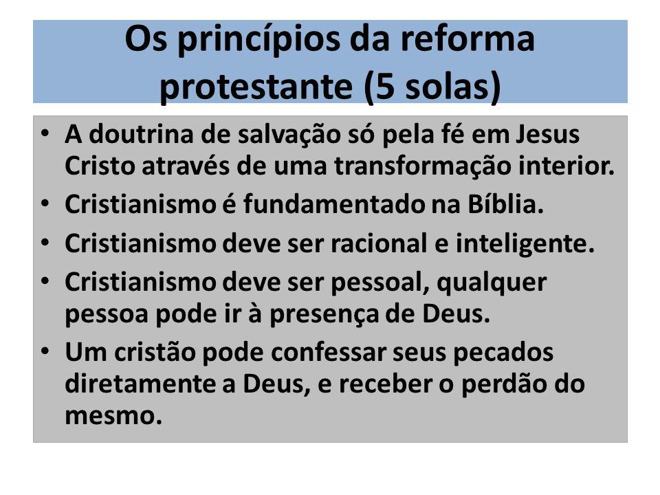 Os princípios da reforma protestante (5 solas)