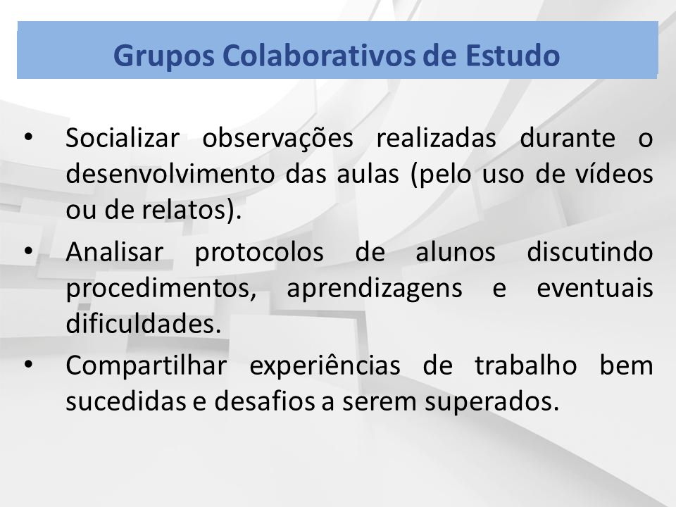 Grupos Colaborativos de Estudo Grupos Colaborativos de Estudo