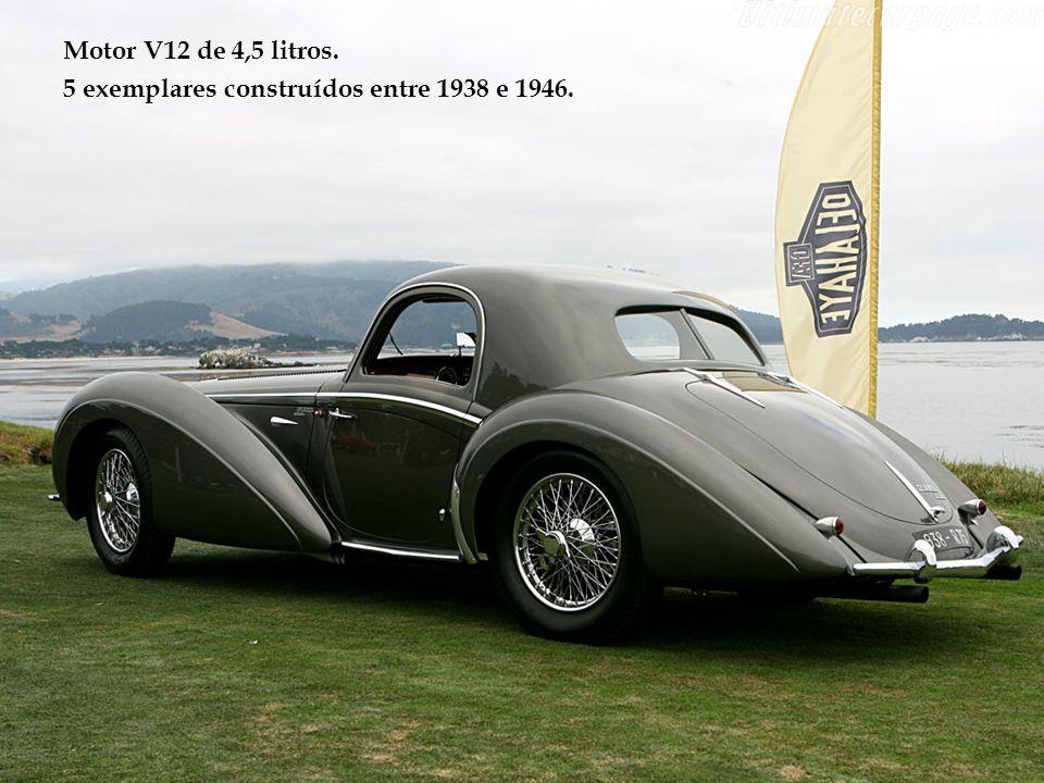 Motor V12 de 4,5 litros. 5 exemplares construídos entre 1938 e 1946.