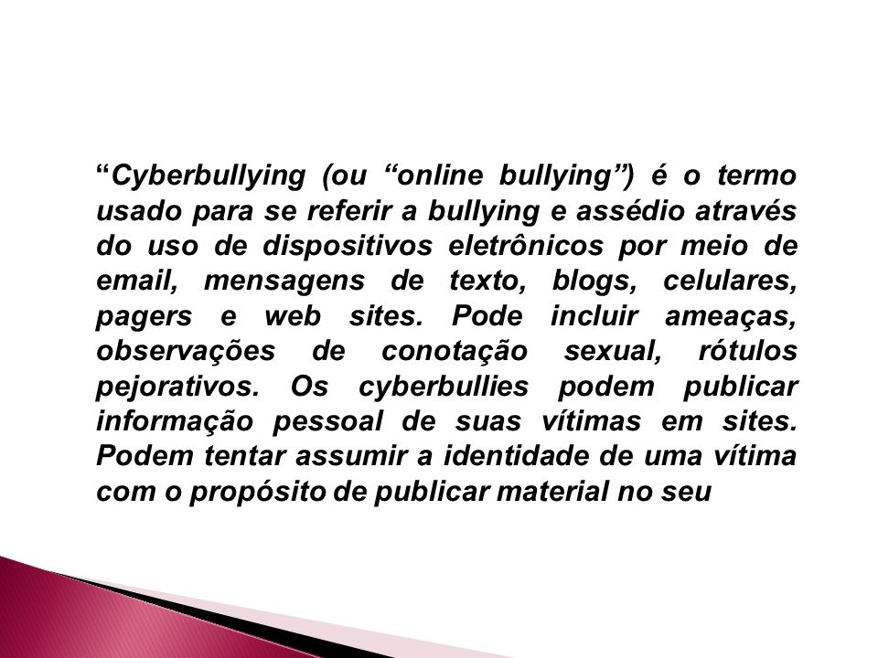 Well-known BULLYING A definição mais frequentemente usada para bullying é  FV79