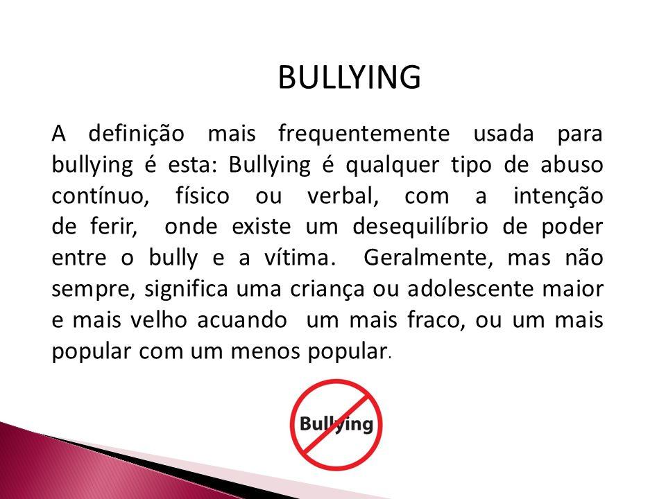 Populares BULLYING A definição mais frequentemente usada para bullying é  NU42