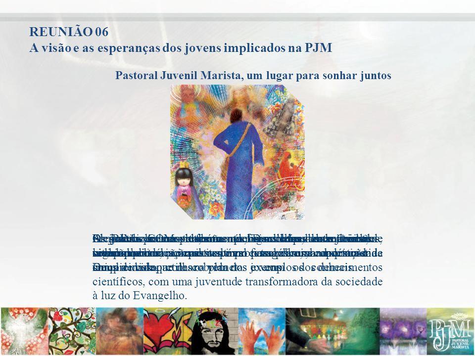 A visão e as esperanças dos jovens implicados na PJM