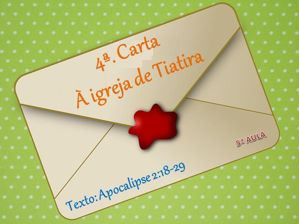 4ª. Carta À igreja de Tiatira