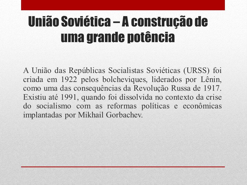 União Soviética – A construção de uma grande potência