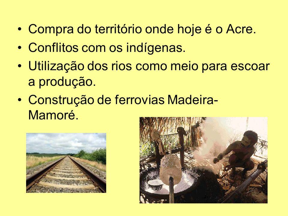 Compra do território onde hoje é o Acre.