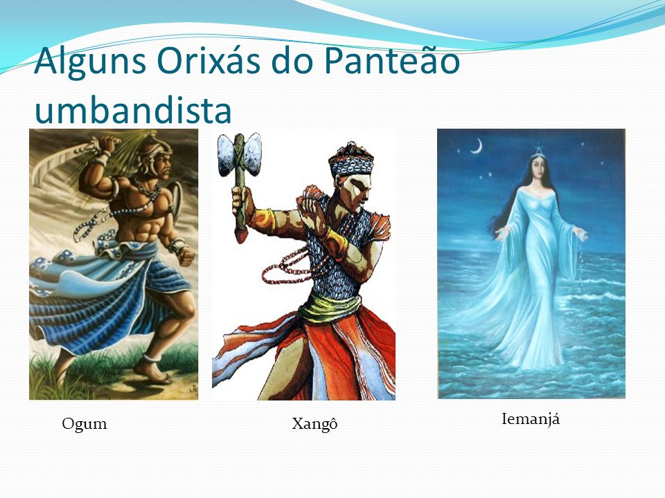 Alguns Orixás do Panteão umbandista