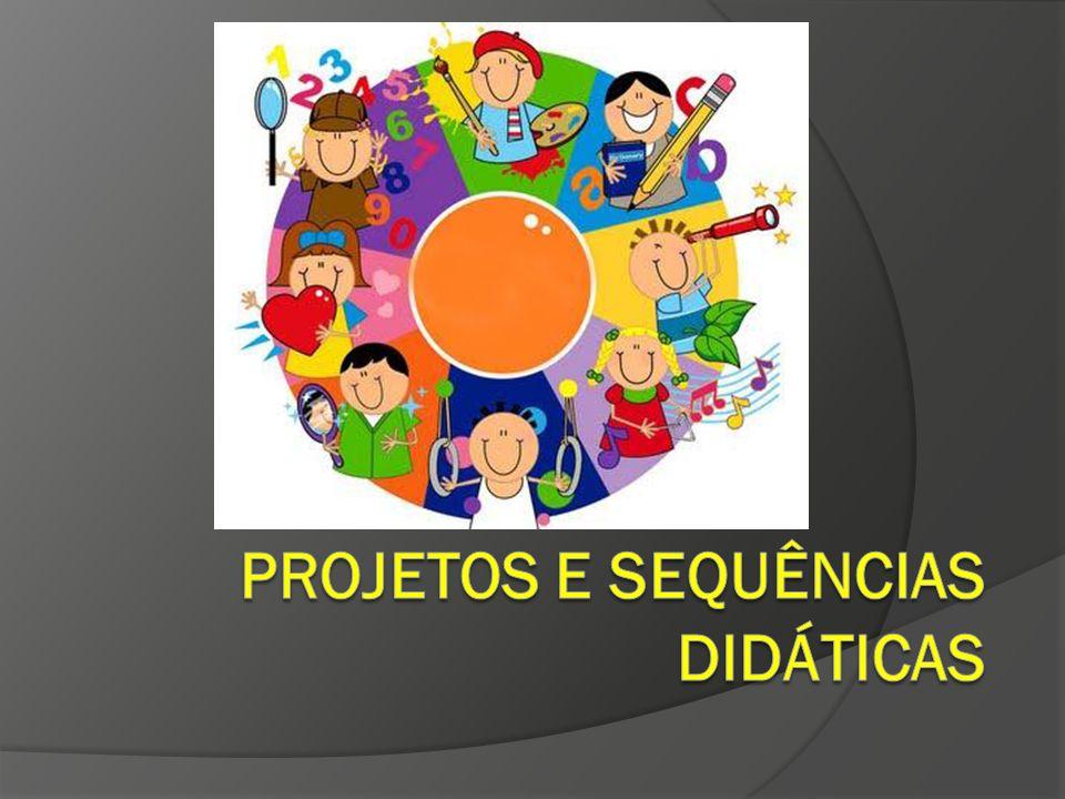 Projetos e Sequências Didáticas