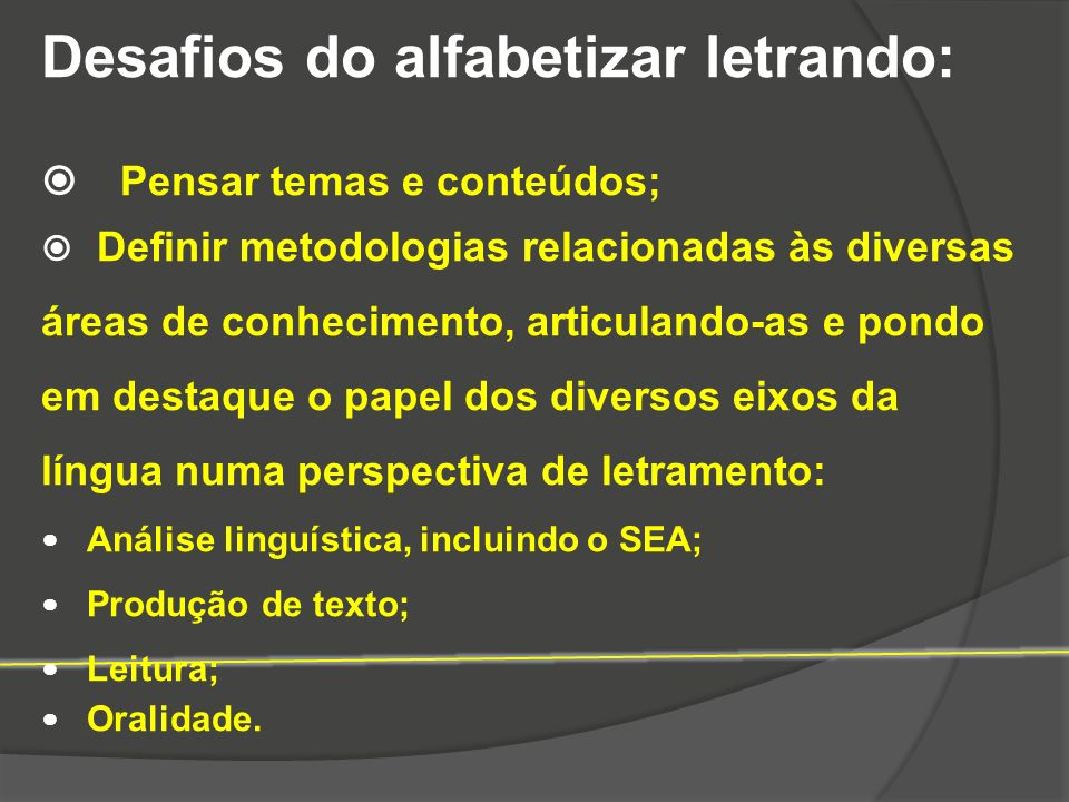 Desafios do alfabetizar letrando: