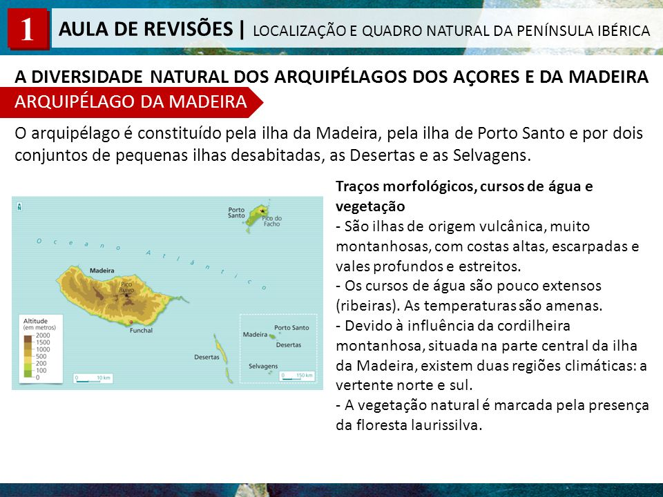 A DIVERSIDADE NATURAL DOS ARQUIPÉLAGOS DOS AÇORES E DA MADEIRA ARQUIPÉLAGO DA MADEIRA