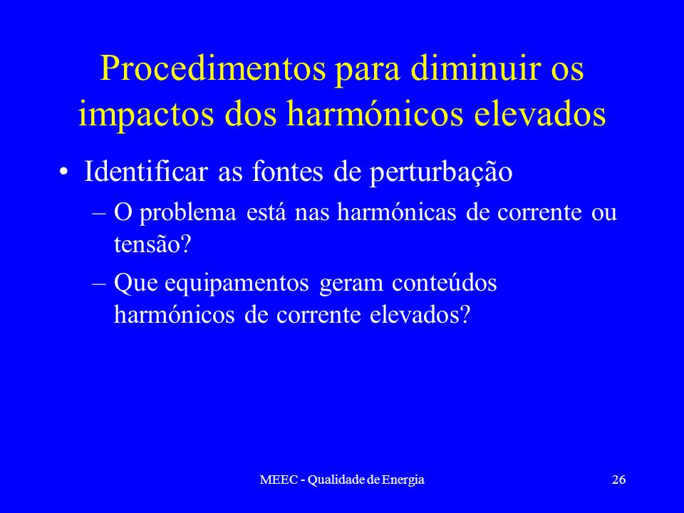Procedimentos para diminuir os impactos dos harmónicos elevados