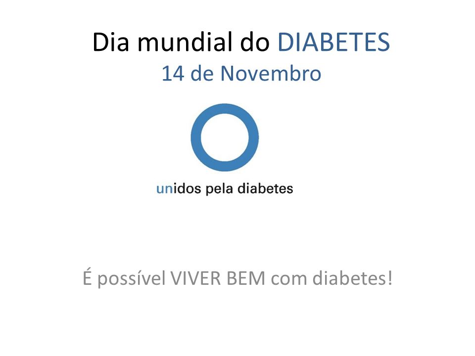 Dia mundial do DIABETES 14 de Novembro