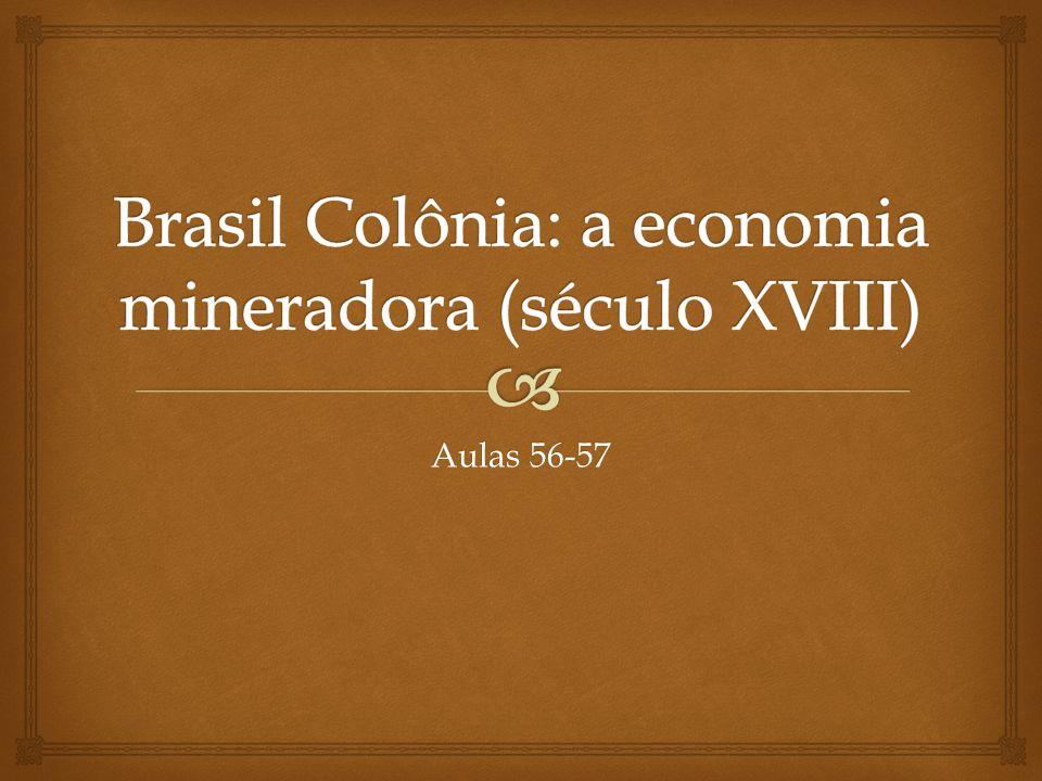 Brasil Colônia: a economia mineradora (século XVIII)