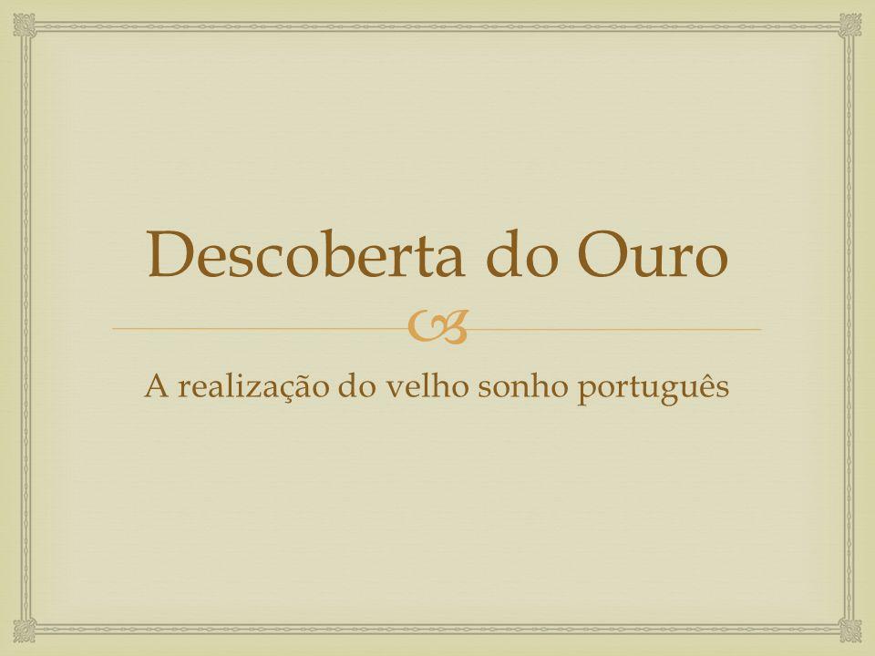 A realização do velho sonho português