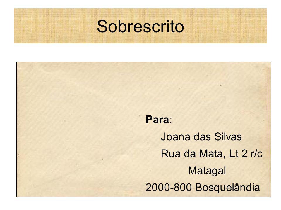 Sobrescrito Para: Joana das Silvas Rua da Mata, Lt 2 r/c Matagal
