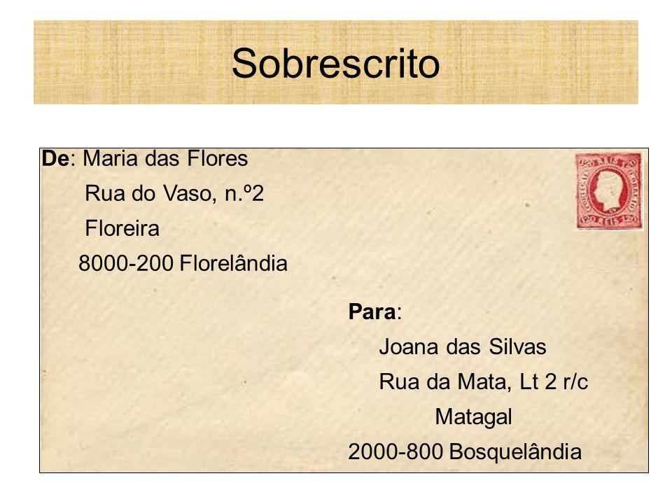 Sobrescrito De: Maria das Flores Rua do Vaso, n.º2 Floreira