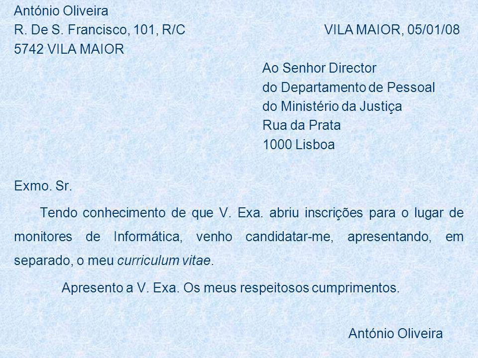 António Oliveira R. De S. Francisco, 101, R/C VILA MAIOR, 05/01/08.