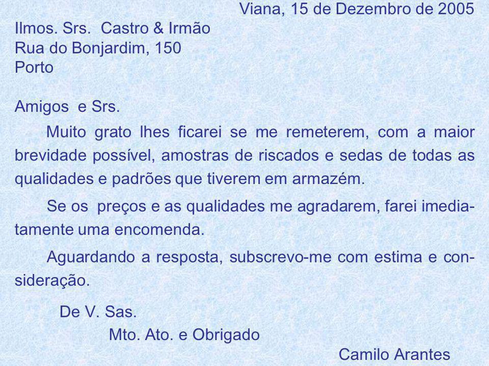 Ilmos. Srs. Castro & Irmão Rua do Bonjardim, 150 Porto Amigos e Srs.