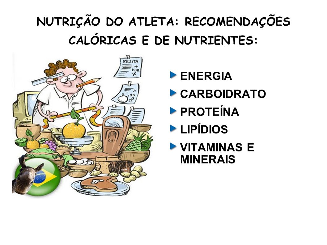 NUTRIÇÃO DO ATLETA: RECOMENDAÇÕES CALÓRICAS E DE NUTRIENTES: