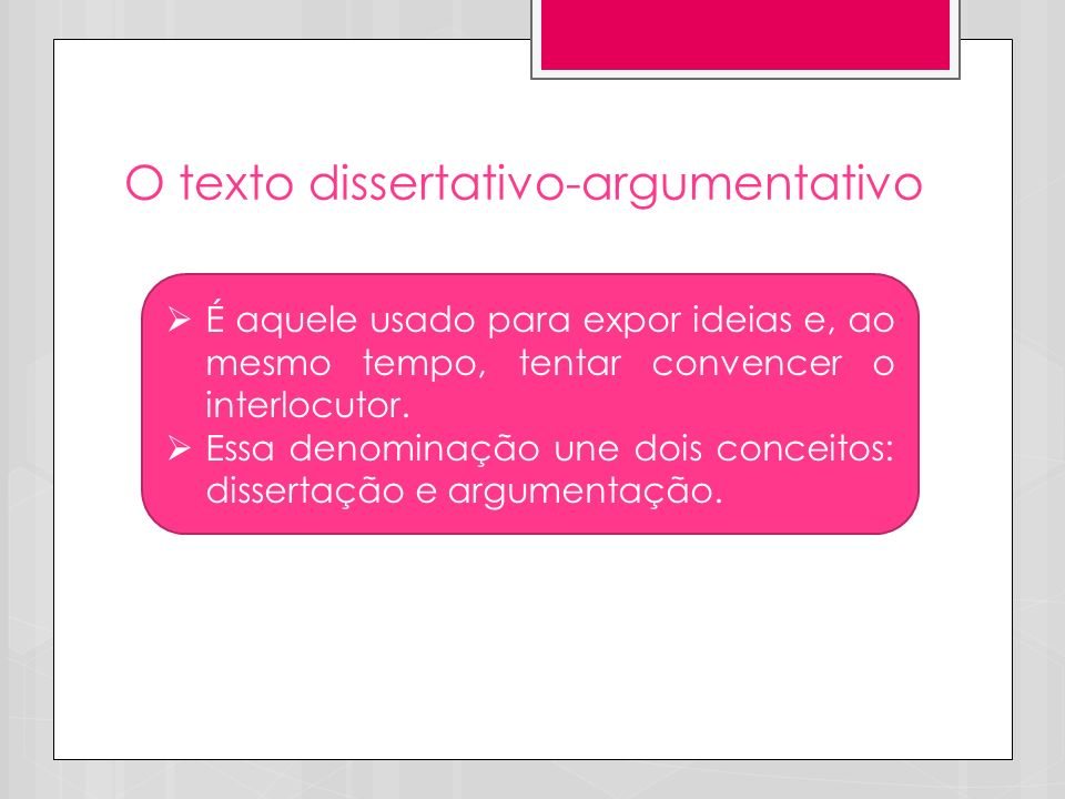 O texto dissertativo-argumentativo