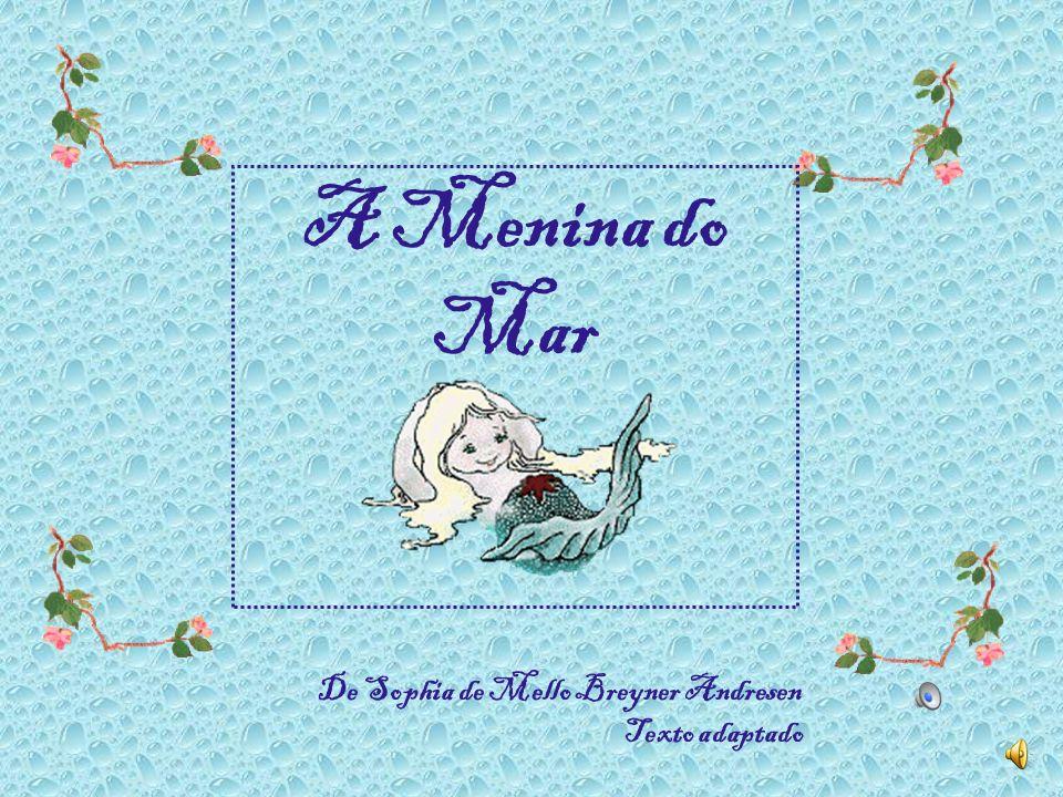 A Menina do Mar De Sophia de Mello Breyner Andresen Texto adaptado