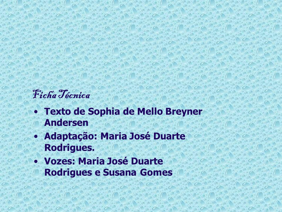 Ficha Técnica Texto de Sophia de Mello Breyner Andersen