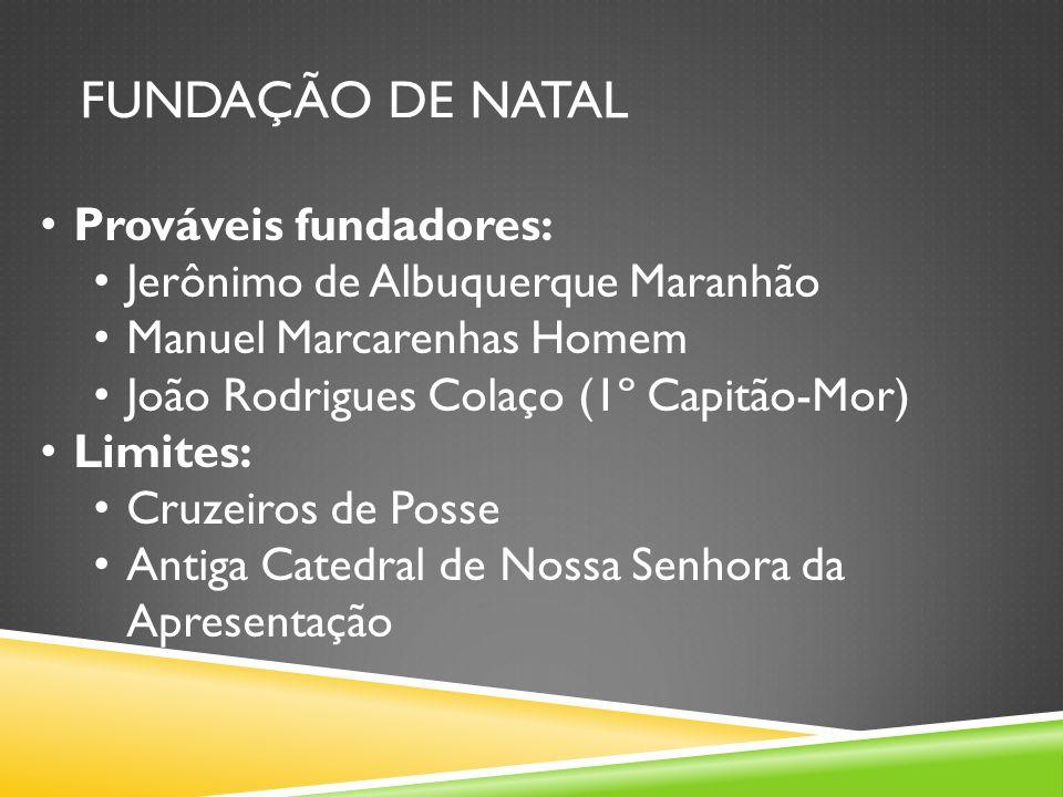 Fundação de natal Prováveis fundadores: