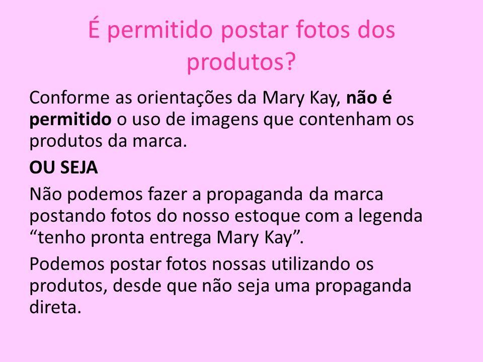 É permitido postar fotos dos produtos