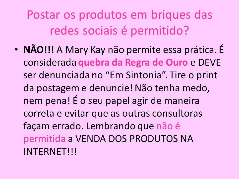 Postar os produtos em briques das redes sociais é permitido