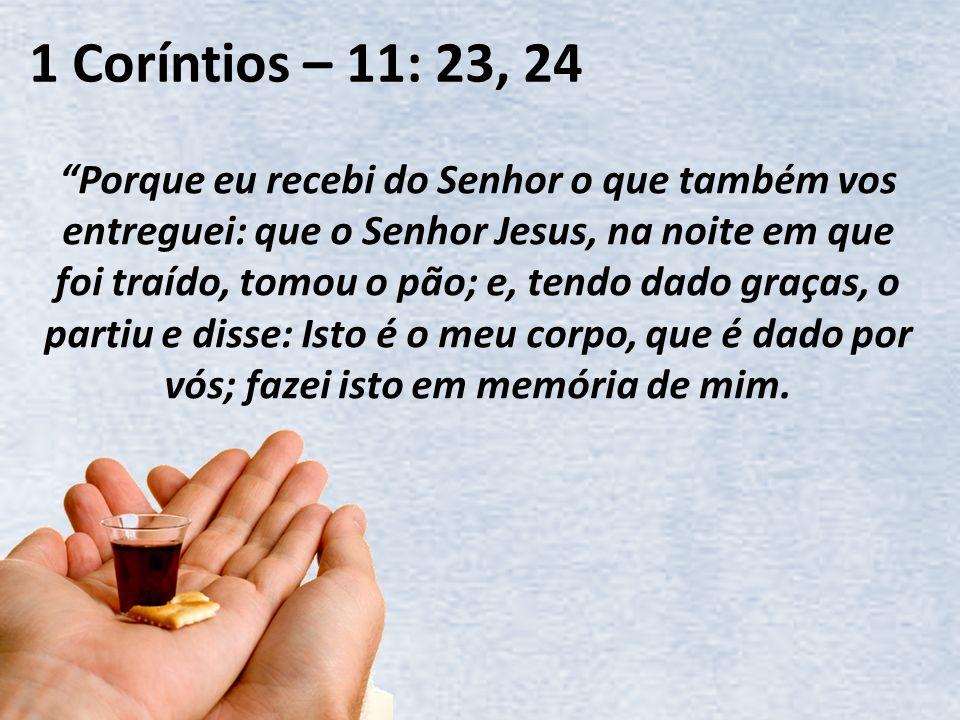 1 Coríntios – 11: 23, 24