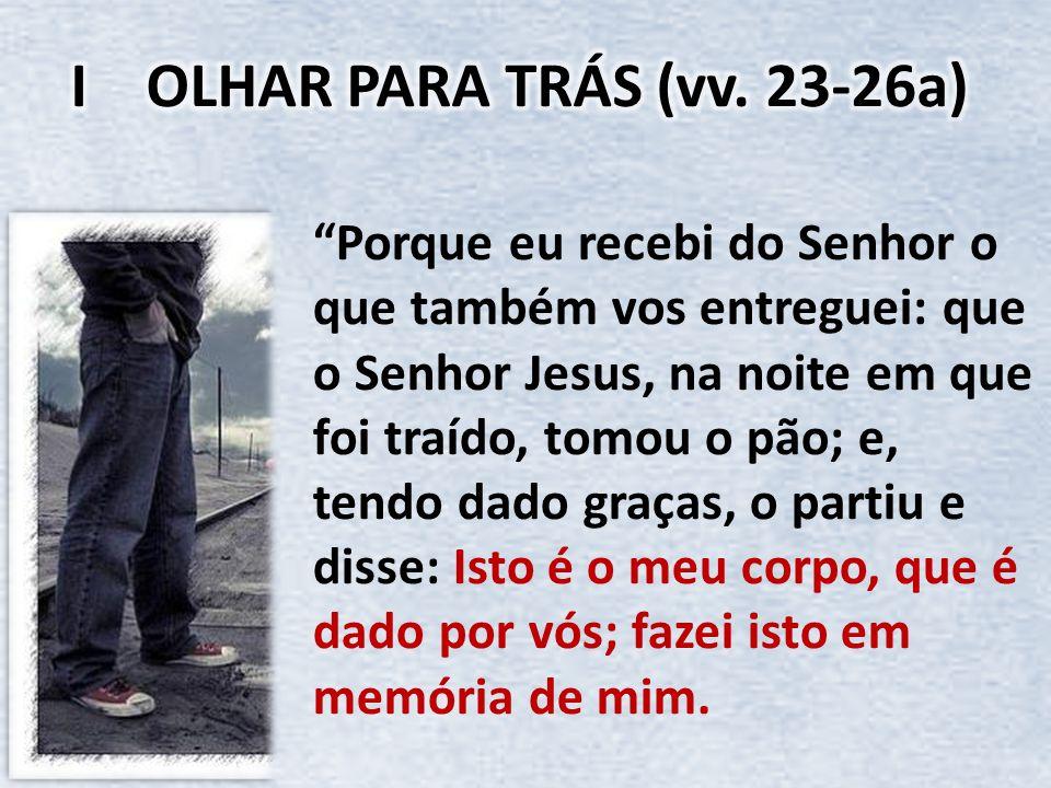 I OLHAR PARA TRÁS (vv. 23-26a)