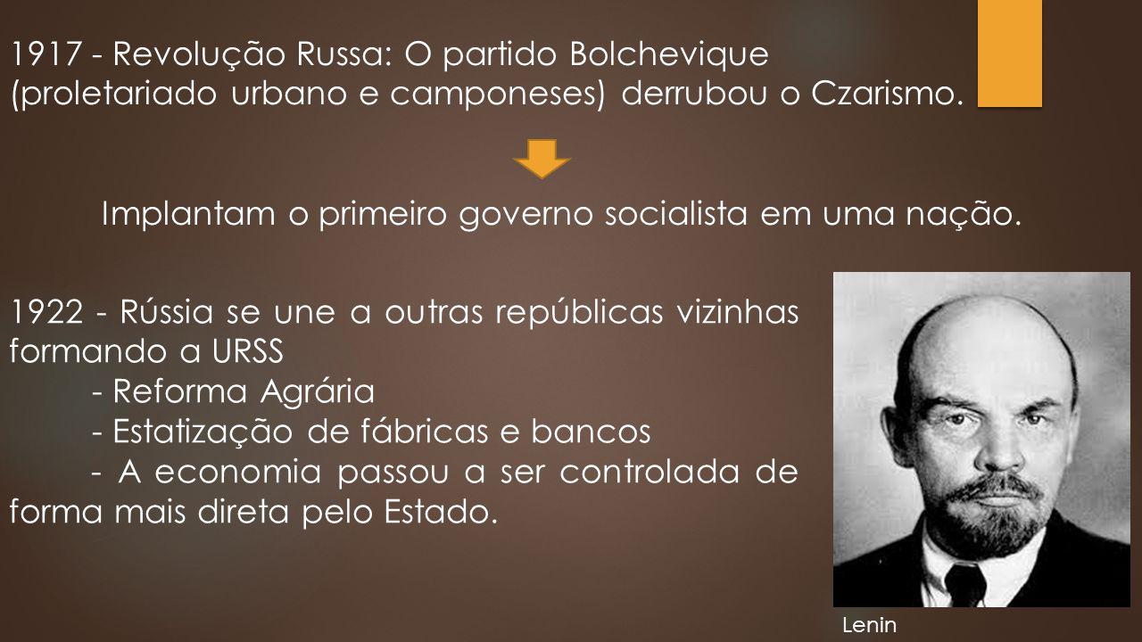 Implantam o primeiro governo socialista em uma nação.