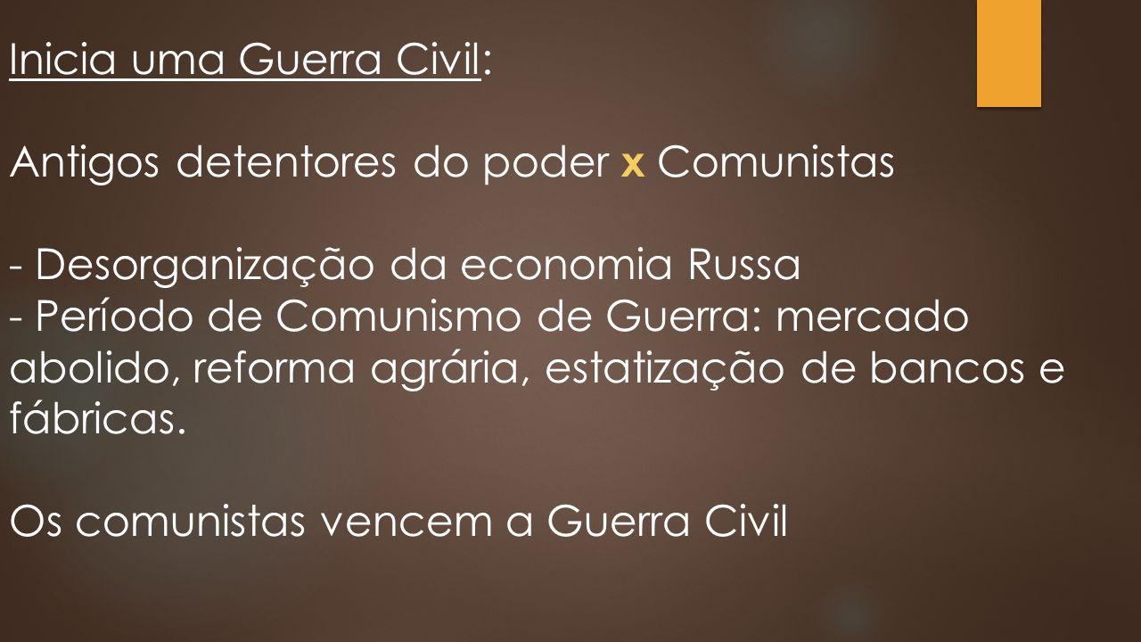 Inicia uma Guerra Civil: