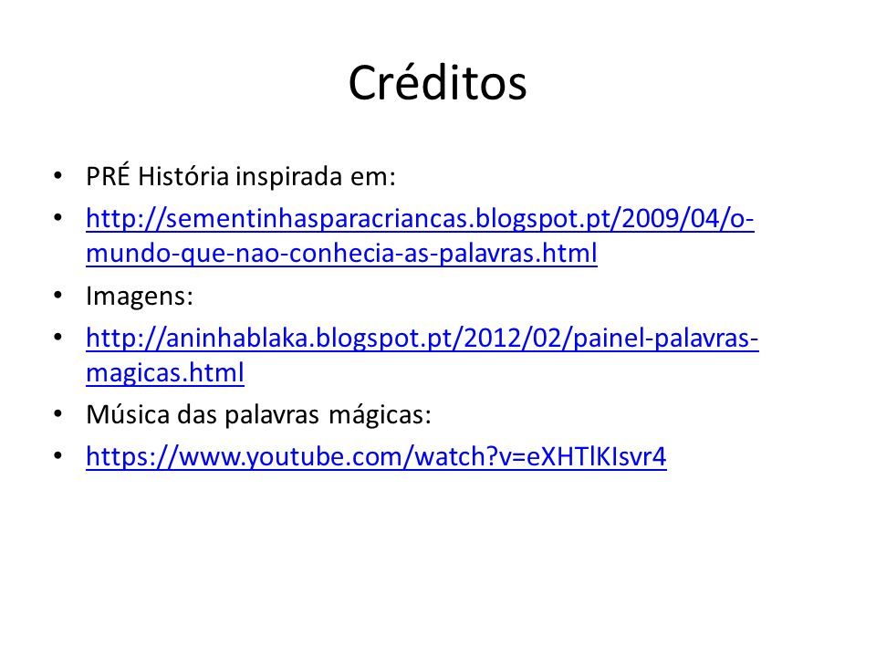 Créditos PRÉ História inspirada em: