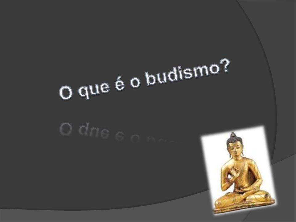 O que é o budismo