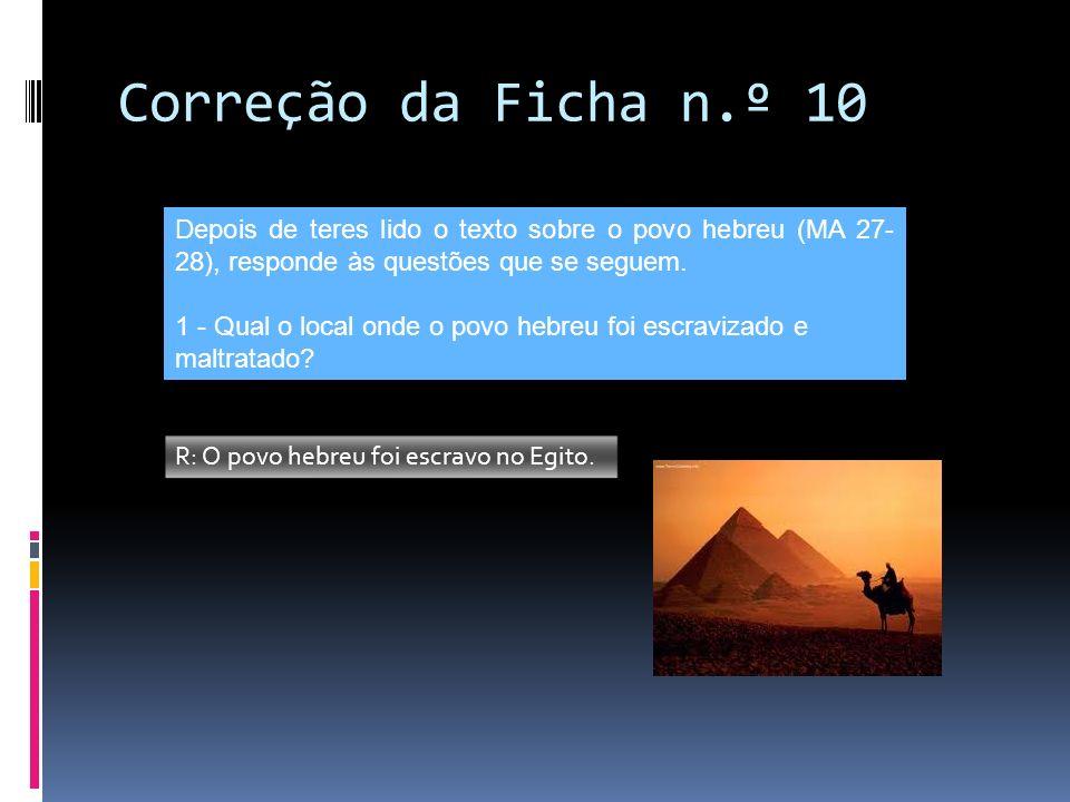 Correção da Ficha n.º 10 Depois de teres lido o texto sobre o povo hebreu (MA 27-28), responde às questões que se seguem.