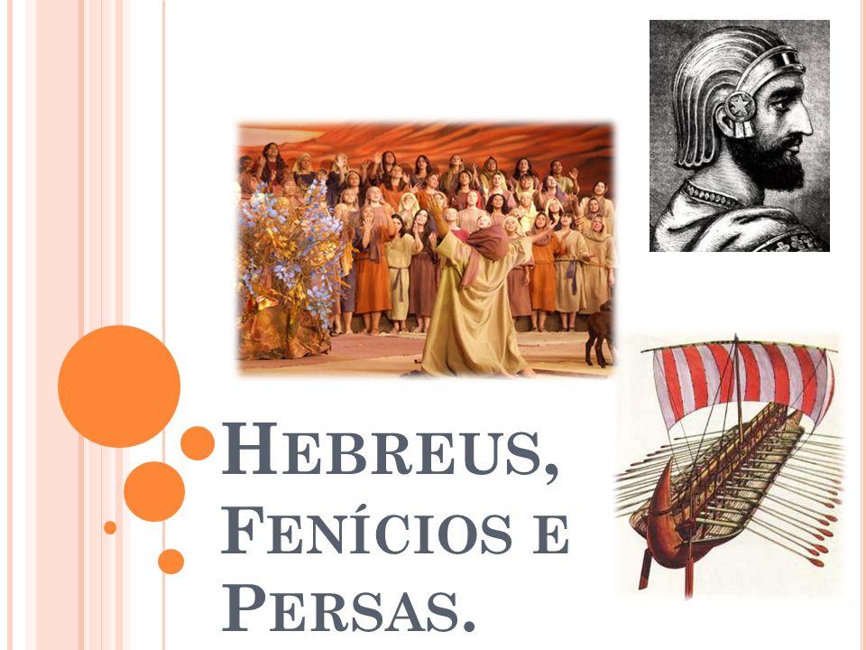 Hebreus, Fenícios e Persas.