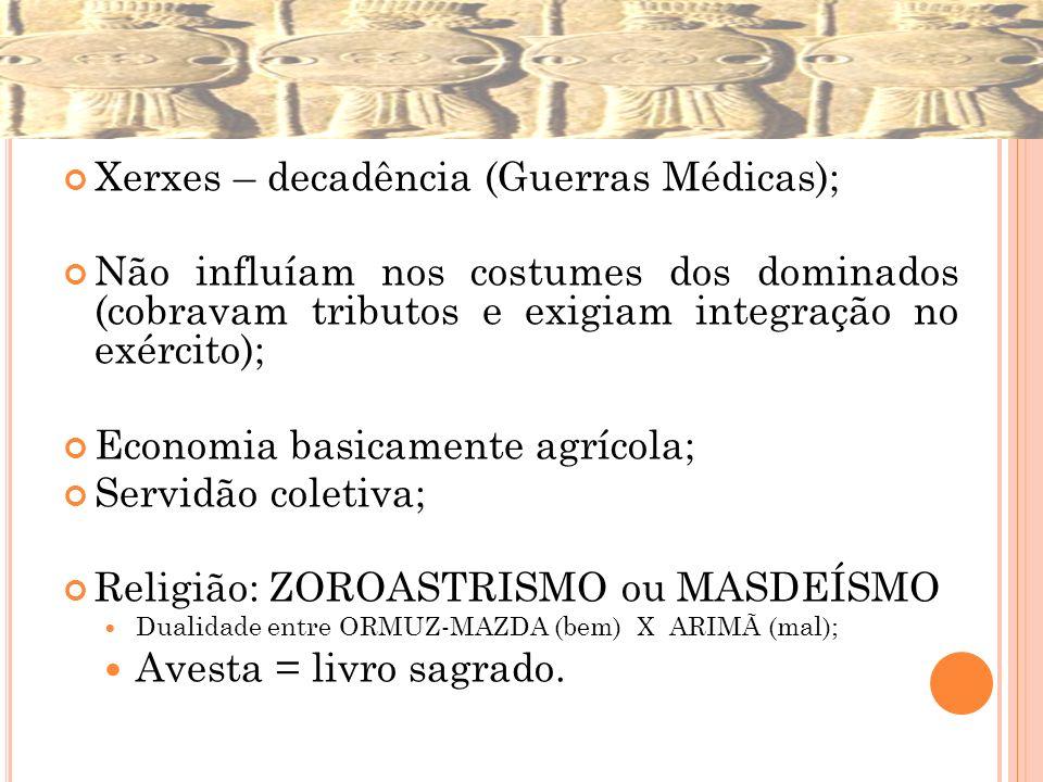 Xerxes – decadência (Guerras Médicas);