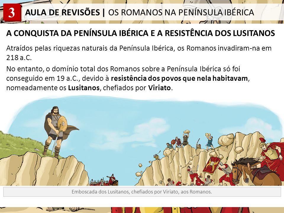 A CONQUISTA DA PENÍNSULA IBÉRICA E A RESISTÊNCIA DOS LUSITANOS