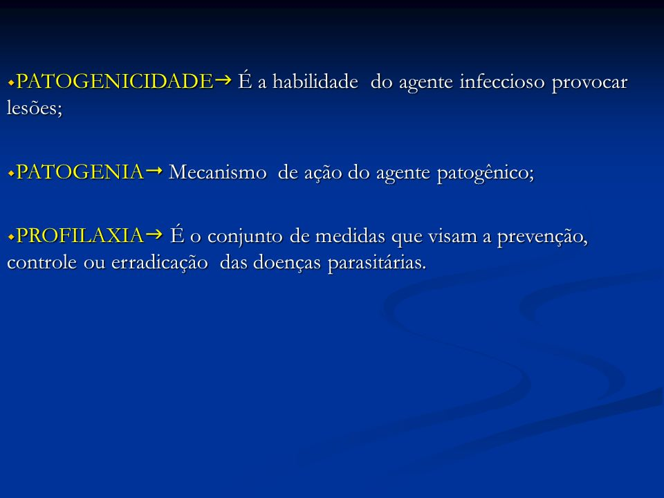 PATOGENICIDADE É a habilidade do agente infeccioso provocar lesões;