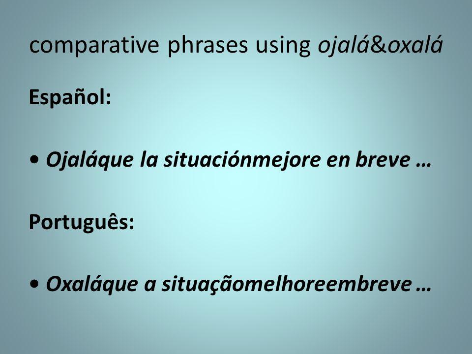 comparative phrases using ojalá&oxalá