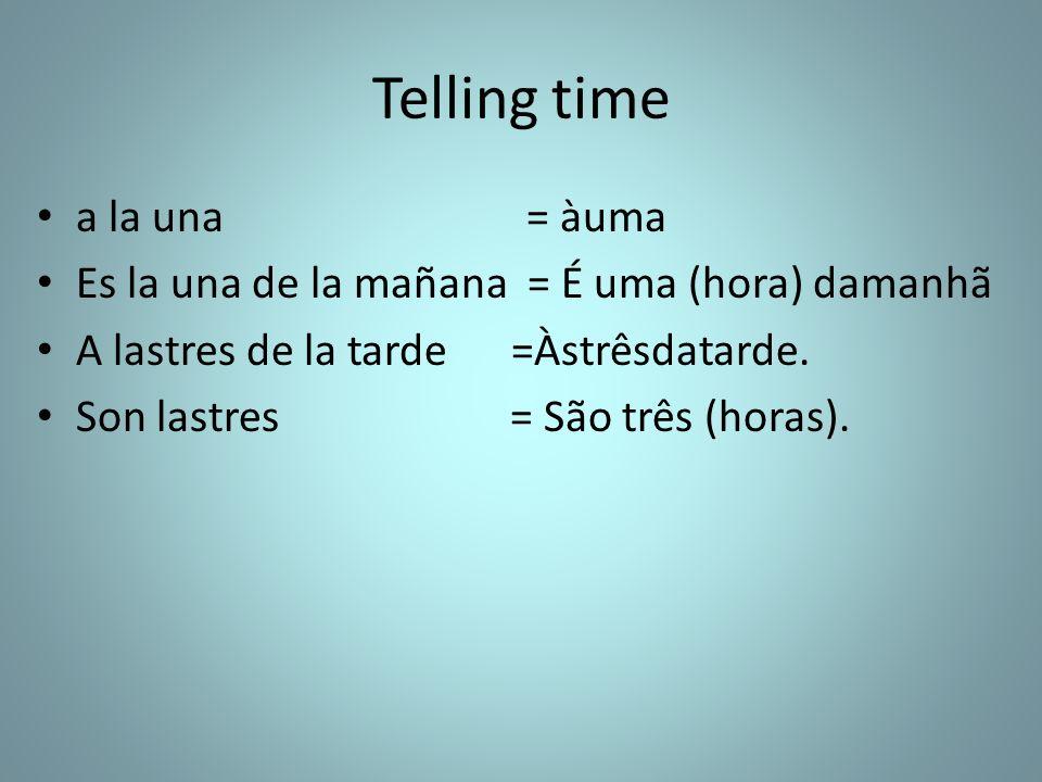 Telling time a la una = àuma