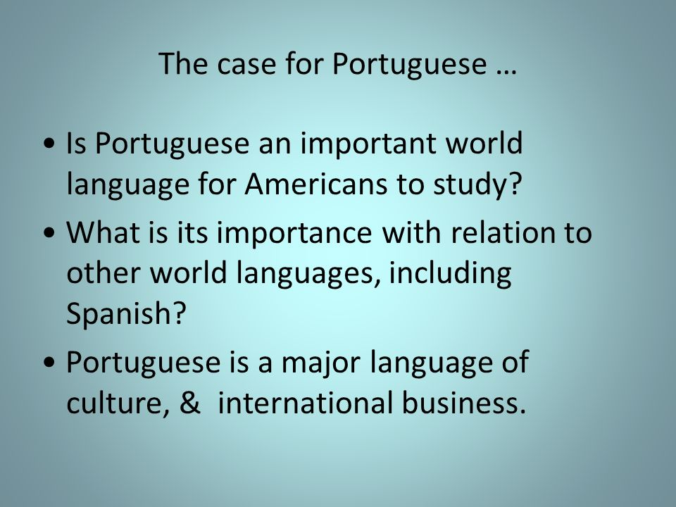 The case for Portuguese …