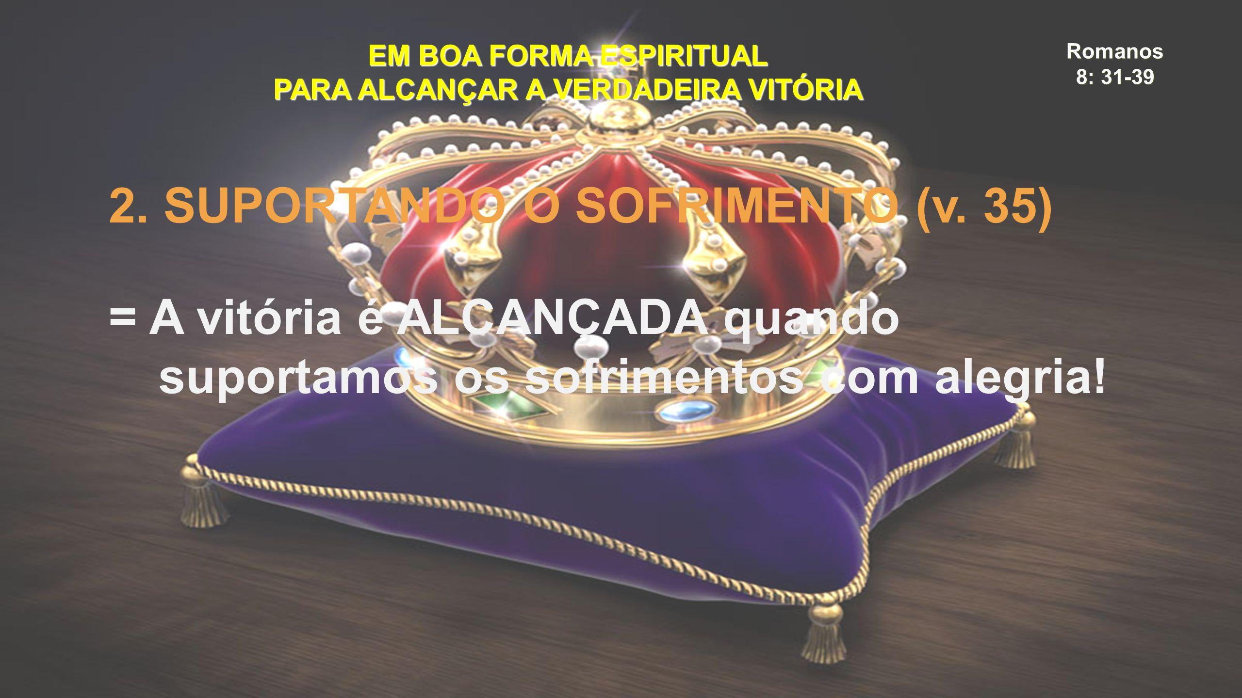 EM BOA FORMA ESPIRITUAL PARA ALCANÇAR A VERDADEIRA VITÓRIA