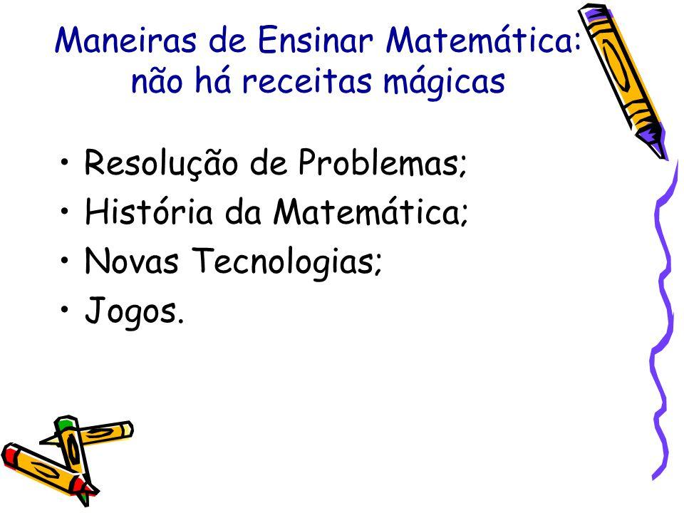 Maneiras de Ensinar Matemática: não há receitas mágicas