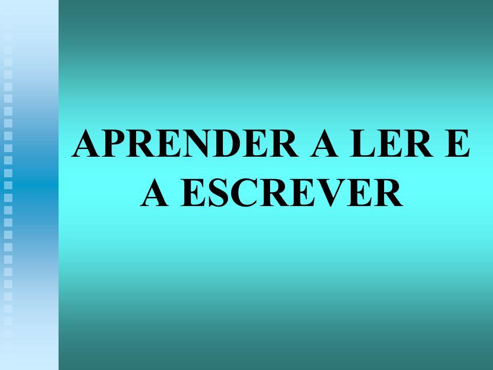 APRENDER A LER E A ESCREVER