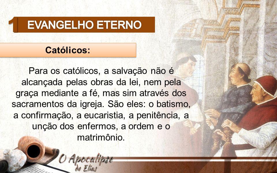 1 Evangelho eterno Católicos: