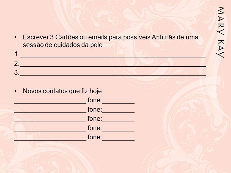 Escrever 3 Cartões ou emails para possíveis Anfitriãs de uma sessão de cuidados da pele