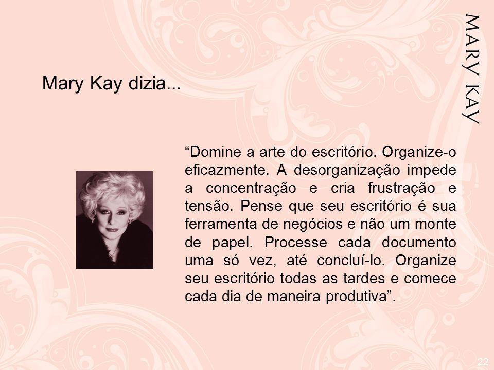 Mary Kay dizia...