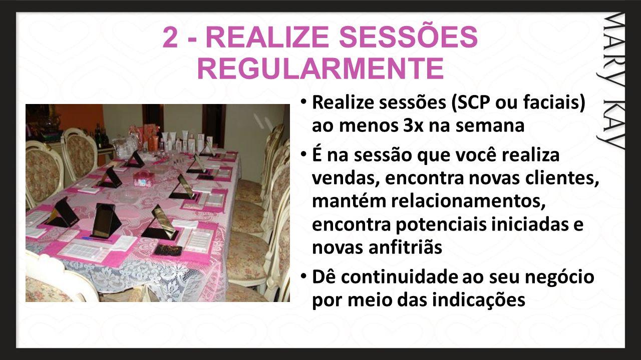 2 - REALIZE SESSÕES REGULARMENTE