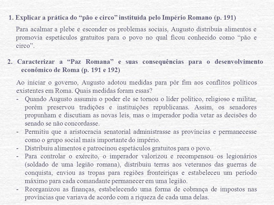 1. Explicar a prática do pão e circo instituída pelo Império Romano (p. 191)